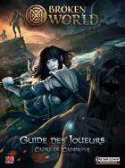 Broken World - Pathfinder RPG compatible - Guide des Joueurs - Cadre de campagne