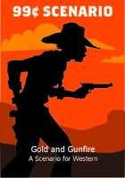 Gold and Gunfire - 99 Cent Scenario