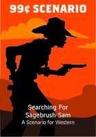 Searching for Sagebrush Sam - 99 Cent Scenario