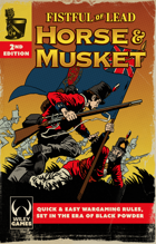 Fistful of Lead: Horse & Musket 2nd Edition