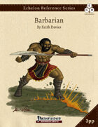 Echelon Reference Series: Barbarian (3pp+PRD)