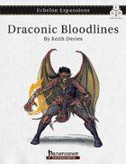Echelon Expansions: Draconic Bloodlines