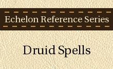 Echelon Reference Series: Druid Spells