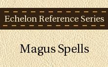 Echelon Reference Series: Magus Spells