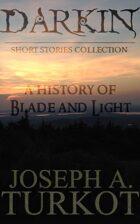 Darkin: A History of Blade and Light (Darkin Short Stories Collection)