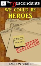 We Could Be Heroes (The Descendants Basic Collection, #1)