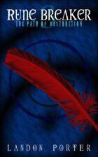 The Path of Destruction (Rune Breaker, #3)