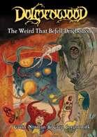 The Weird That Befell Drigbolton