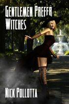 Gentlemen Prefer Witches