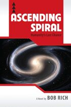 Ascending Spiral: Humanity's Last Chance