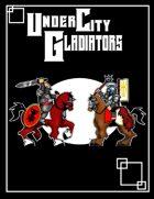 UnderCity Gladiators