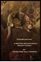 Steampunk Rat - A Boston Metaphysical Society Story