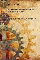 The Secret - A Boston Metaphysical Society Story