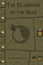 The Playbooks of the Dead