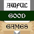 Awful Good Games