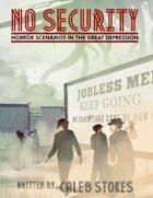 No Security: Horror Scenarios in the Great Depression