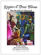 TEKUMEL®:  Empire of the Petal Throne (TSR)