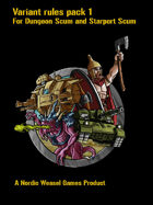 Variant Rules pack 1 for Dungeon Scum and Starport Scum