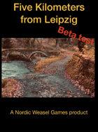 Five Kilometers From Leipzig beta version