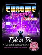 Chrome Hammer: Ride or die!