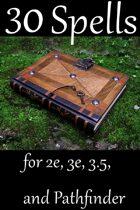 30 Spells for 2e, 3e, 3.5 & Pathfinder