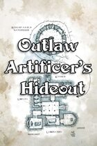 The Outlaw Artificers' Hideout