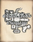The Ghoul Lord's Dungeon