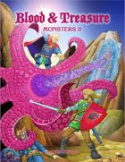 Blood & Treasure 2nd Edition Monsters II
