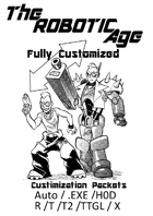 The Robotic Age: Fully Customized