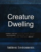 Creature Dwelling  - from the RPG & TableTop Audio Experts