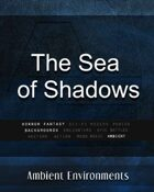 The Sea of Shadows- from the RPG & TableTop Audio Experts