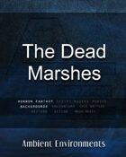 The Dead Marshes - from the RPG & TableTop Audio Experts