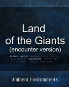 Land of the Giants (encounter version)   - from the RPG & TableTop Audio Experts