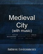 Medieval City (with music)   - from the RPG & TableTop Audio Experts