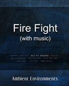 Fire Fight (with music)  - from the RPG & TableTop Audio Experts