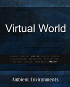 Virtual World - from the RPG & TableTop Audio Experts
