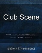 Club Scene - from the RPG & TableTop Audio Experts