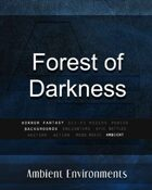 Forest of Darkness   - from the RPG & TableTop Audio Experts