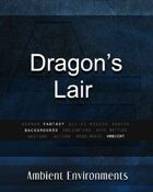 Dragon's Lair - from the RPG & TableTop Audio Experts