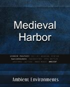 Medieval Harbor  - from the RPG & TableTop Audio Experts