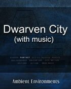 Dwarven City (with music)   - from the RPG & TableTop Audio Experts