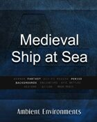 Medieval Ship at Sea   - from the RPG & TableTop Audio Experts