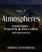 Atmospheres Vol.7: Fantasy Fights & Mayhem [BUNDLE]