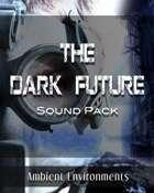 The Dark Future Sound Pack [BUNDLE]