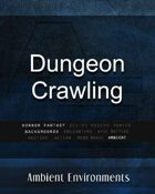Dungeon Crawling - from the RPG & TableTop Audio Experts