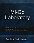 Mi-Go Laboratory   - from the RPG & TableTop Audio Experts