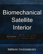 Biomechanical Satellite Interior  - from the RPG & TableTop Audio Experts