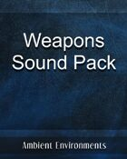 SFX Series-Weapons Sound Pack - from the RPG & TableTop Audio Experts