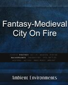 Fantasy Medieval City On Fire - from the RPG & TableTop Audio Experts