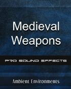 SFX Series-Medieval Weapons Sound Pack - from the RPG & TableTop Audio Experts